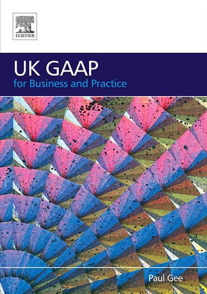 UK GAAP for Business and Practice - Paul Gee