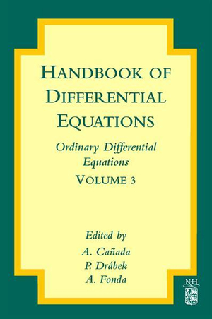 Handbook of Differential Equations : Ordinary Differential Equations: Ordinary Differential Equations - A. Canada