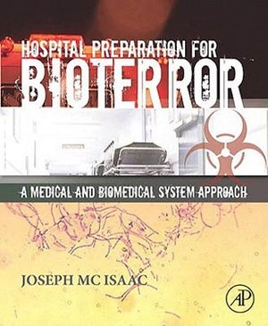 Hospital Preparation for Bioterror : A Medical and Biomedical Systems Approach - Joseph H., III McIsaac