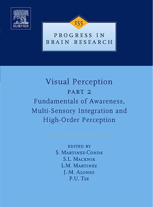 Visual Perception Part 2 : Fundamentals of Awareness, Multi-Sensory Integration and High-Order Perception - Susana Martinez-Conde