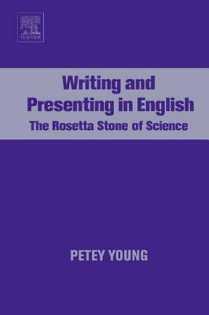 Writing and Presenting in English : The Rosetta Stone of Science - Petey Young