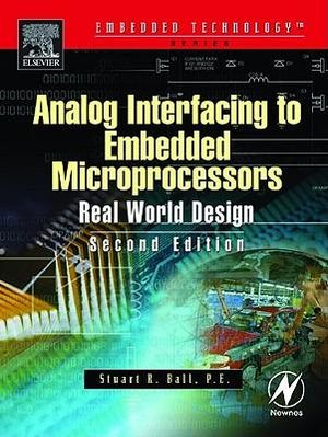 Analog Interfacing to Embedded Microprocessor Systems - Stuart Ball