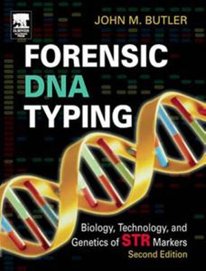 Forensic DNA Typing : Biology, Technology, and Genetics of STR Markers - John M. Butler