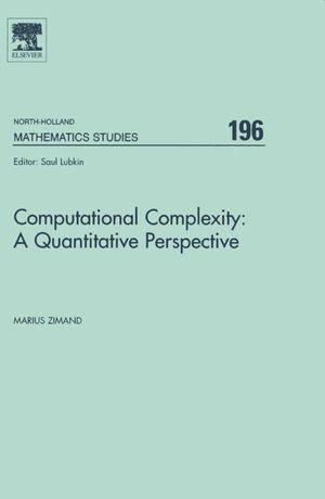 Computational Complexity : A Quantitative Perspective: A Quantitative Perspective - Marius Zimand