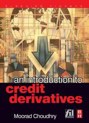 An Introduction to Credit Derivatives - Moorad Choudhry