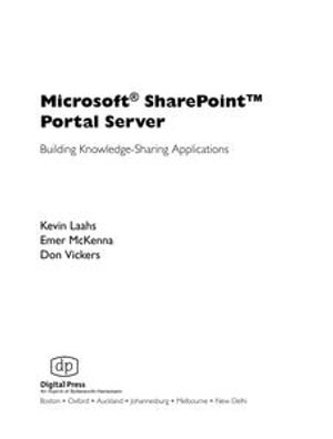Microsoft SharePoint Portal Server : Building Knowledge Sharing Applications - Kevin Laahs