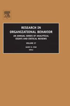Research in Organizational Behavior : An Annual Series of Analytical Essays and Critical Reviews - Barry Staw