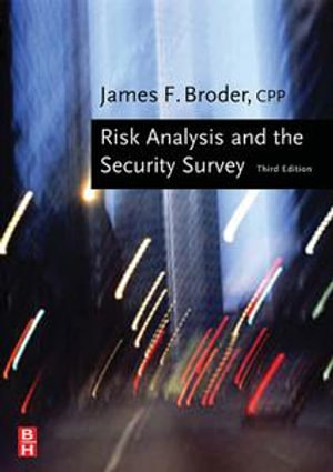 Risk Analysis and the Security Survey - Eugene Tucker