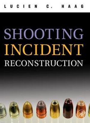 Shooting Incident Reconstruction - Lucien C. Haag