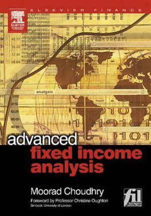 Advanced Fixed Income Analysis - Moorad Choudhry