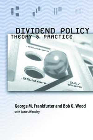 Dividend Policy : Theory and Practice - George Frankfurter