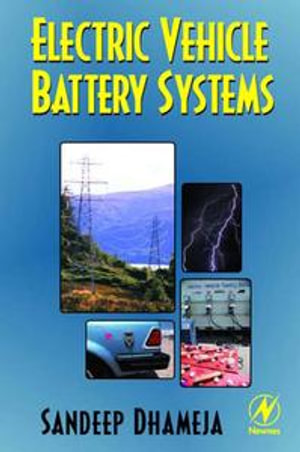 Electric Vehicle Battery Systems - Sandeep Dhameja