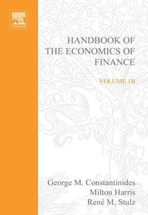 Handbook of the Economics of Finance : Financial Markets and Asset Pricing - G. Constantinides