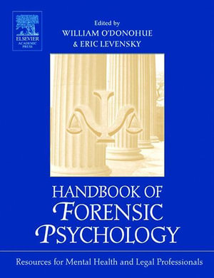 Handbook of Forensic Psychology : Resource for Mental Health and Legal Professionals - William O'Donohue