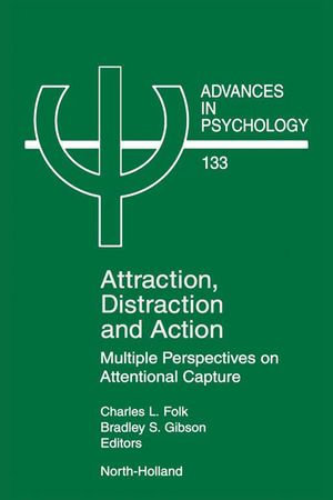 Attraction, Distraction and Action : Multiple Perspectives on Attentional Capture - Charles Folk