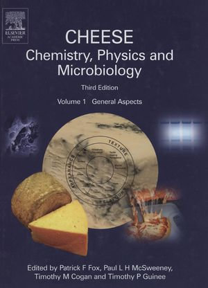 Cheese : Chemistry, Physics and Microbiology: General Aspects - Patrick F. Fox