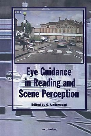 Eye Guidance in Reading and Scene Perception - G. Underwood