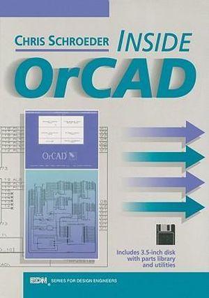 Inside OrCAD - Chris Schroeder