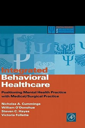 Integrated Behavioral Healthcare : Prospects, Issues, and Opportunities - Nicholas A. Cummings