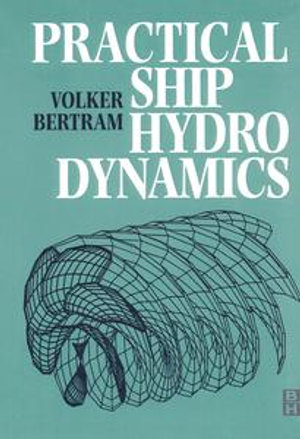 Practical Ship Hydrodynamics - Volker Bertram