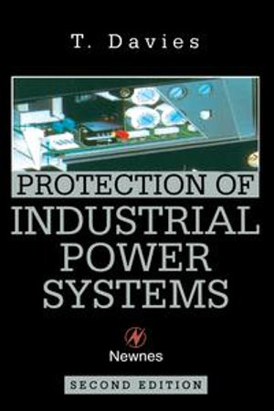 Protection of Industrial Power Systems - T. DAVIES