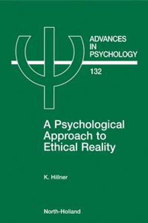 A Psychological Approach to Ethical Reality - K. Hillner