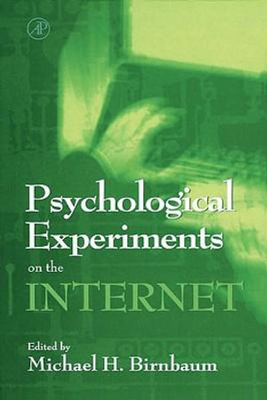 Psychological Experiments on the Internet - Michael H. Birnbaum