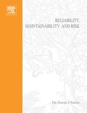 Reliability, Maintainability and Risk : Pratical Methods for Engineers - David J. Smith