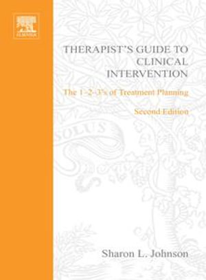 Therapist's Guide to Clinical Intervention : The 1-2-3's of Treatment Planning - Sharon L. Johnson