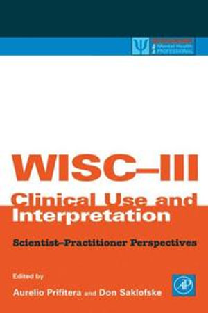 WISC-III Clinical Use and Interpretation : Scientist-Practitioner Perspectives - Aurelio Prifitera