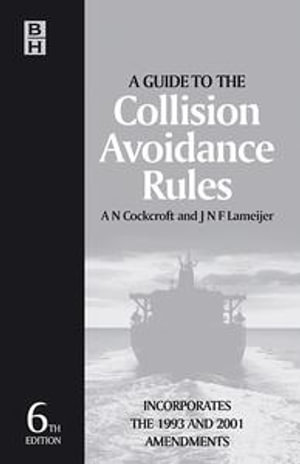 Guide to the Collision Avoidance Rules : International Regulations for Preventing Collisions at Sea - A. N. Cockcroft