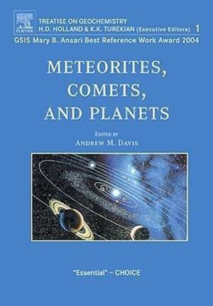 Meteorites, Comets, and Planets : Treatise on Geochemistry, Second Edition, Volume 1 - A.M. Davis