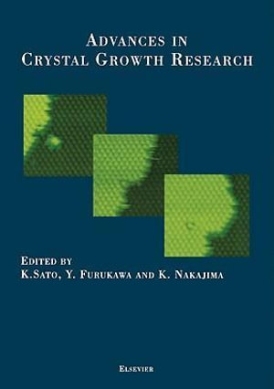 Advances in Crystal Growth Research - Y. Furukawa