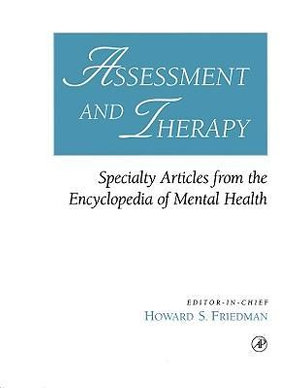Assessment and Therapy : Specialty Articles from the Encyclopedia of Mental Health - Howard S. Friedman