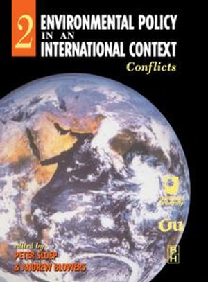 Environmental Policy in an International Context : Conflicts of Interest - Peter Sloep
