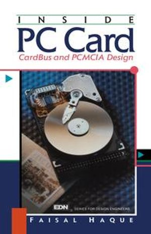 Inside PC Card : Cardbus and PCMCIA Design: Cardbus and PCMCIA Design - Faisal Haque