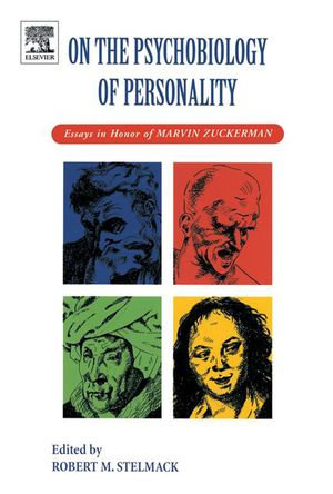 On the Psychobiology of Personality : Essays in Honor of Marvin Zuckerman - Robert M Stelmack
