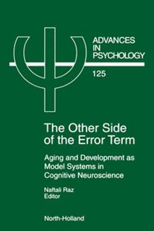 The Other Side of the Error Term : Aging and Development as Model Systems in Cognitive Neuroscience - N. Raz