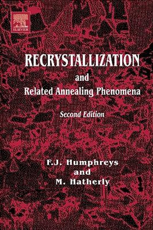 Recrystallization and Related Annealing Phenomena - Anthony Rollett