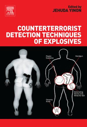 Counterterrorist Detection Techniques of Explosives - Jehuda Yinon