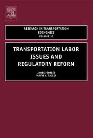 Transportation Labor Issues and Regulatory Reform - James H Peoples
