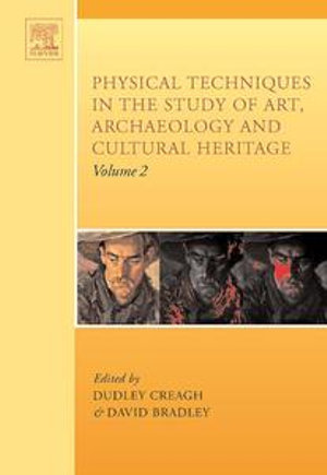 Physical Techniques in the Study of Art, Archaeology and Cultural Heritage - Dudley Cecil Creagh