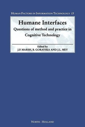 Humane Interfaces : Questions of Method and Practice in Cognitive Technology - J.P. Marsh