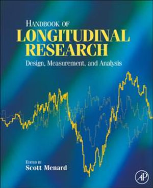 Handbook of Longitudinal Research : Design, Measurement, and Analysis - Scott Menard