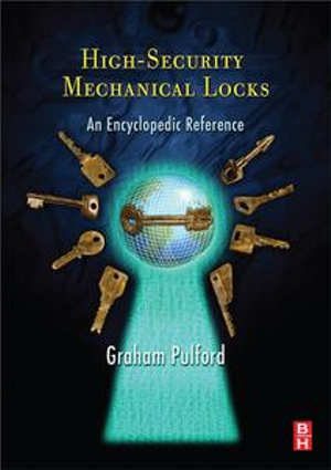 High-Security Mechanical Locks : An Encyclopedic Reference - Graham Pulford