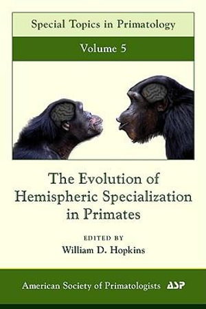 The Evolution of Hemispheric Specialization in Primates - William D. Hopkins
