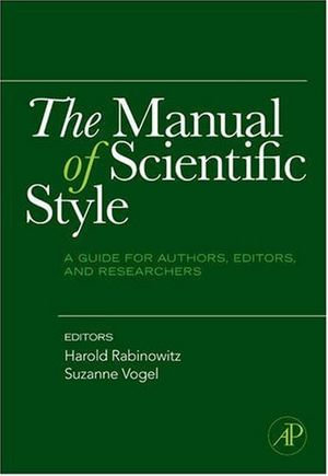 The Manual of Scientific Style : A Guide for Authors, Editors, and Researchers - Harold Rabinowitz