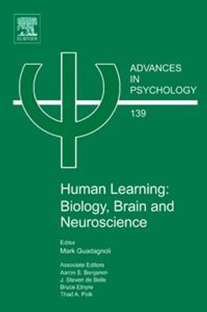 Human Learning : Biology, Brain, and Neuroscience: Biology, Brain, and Neuroscience - Aaron S. Benjamin