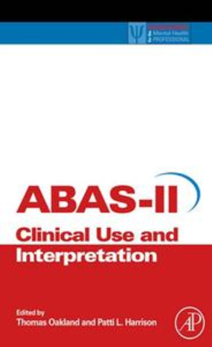 Adaptive Behavior Assessment System-II : Clinical Use and Interpretation - Thomas Oakland