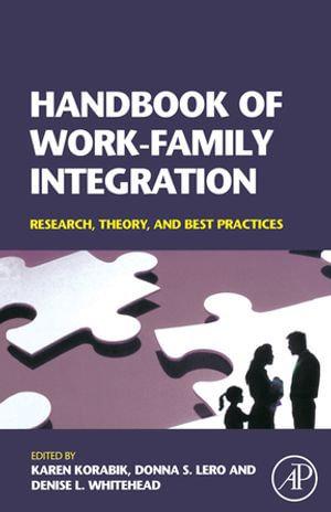 Handbook of Work-Family Integration : Research, Theory, and Best Practices - Karen Korabik